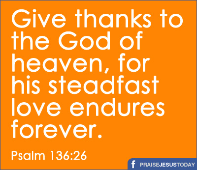 Give thanks to the God of Heaven