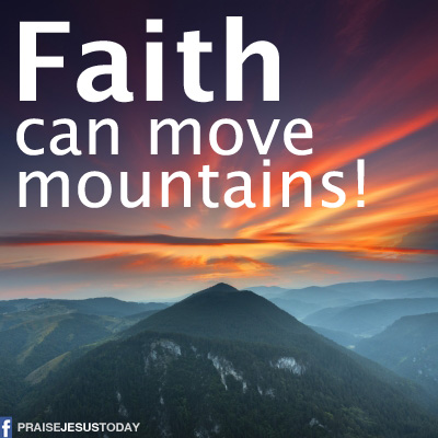 Faith Can Move Mountains!