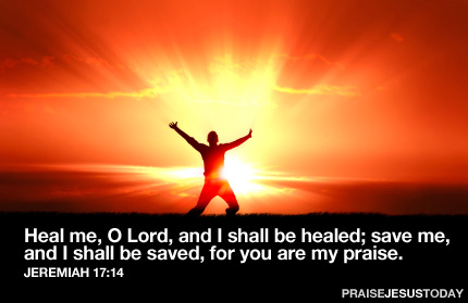 Heal me, O Lord, and I shall be healed...